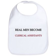 Real Men Become Clerical Assistants Bib