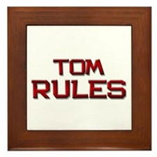 tom rules Framed Tile