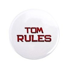 "tom rules 3.5"" Button"