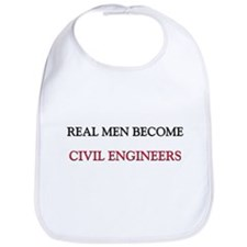 Real Men Become Civil Engineers Bib