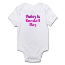 Today Is Kendall Day Infant Bodysuit