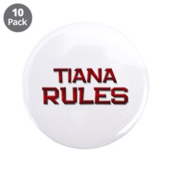 "tiana rules 3.5"" Button (10 pack)"