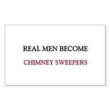 Real Men Become Chimney Sweepers Decal