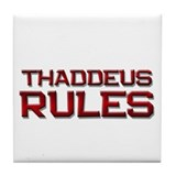 thaddeus rules Tile Coaster
