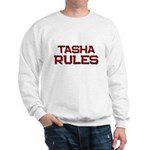 tasha rules Sweatshirt