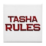 tasha rules Tile Coaster