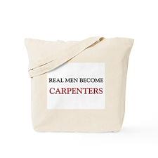 Real Men Become Carpenters Tote Bag