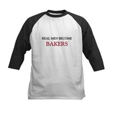 Real Men Become Bakers Tee