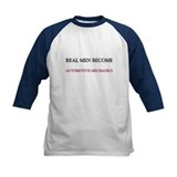 Real Men Become Automotive Mechanics Tee