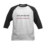 Real Men Become Assistant Psychologists Tee