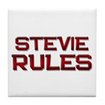 stevie rules Tile Coaster
