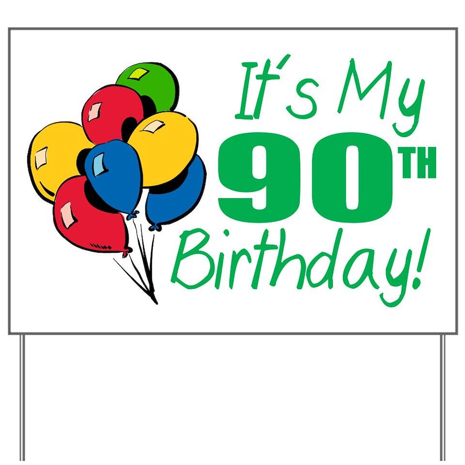 Its My 90th Birthday Balloons Yard Sign