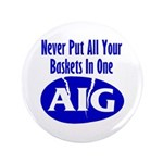 """AIG 3.5"""" Button"""