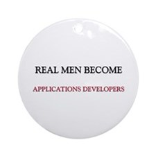 Real Men Become Applications Developers Ornament (