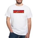 Assault is a Behavior White T-Shirt