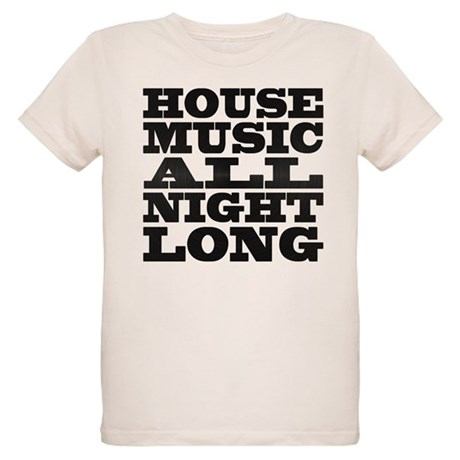 House Music All Night Long Organic Kids T-Shirt