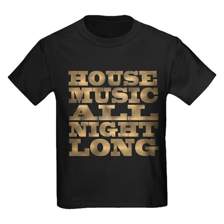 House Music All Night Long Kids T-Shirt