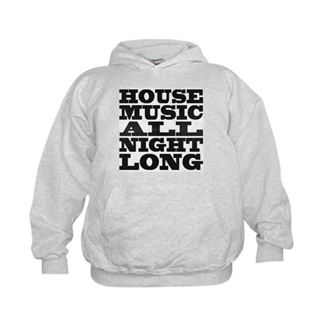 House Music All Night Long Kids Hoodie