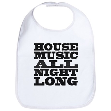 House Music All Night Long Bib