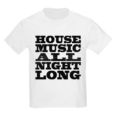 House Music All Night Long Kids Light T-Shirt