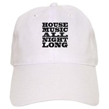 House Music All Night Long Baseball Cap