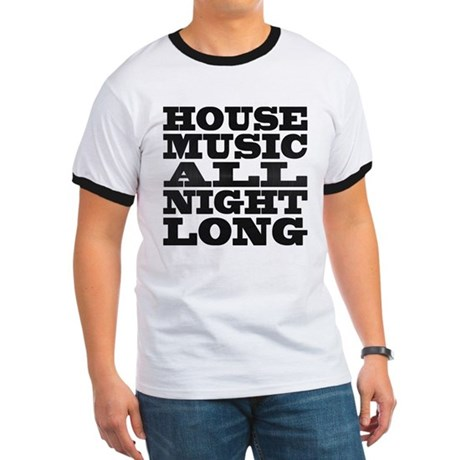 House Music All Night Long Ringer T