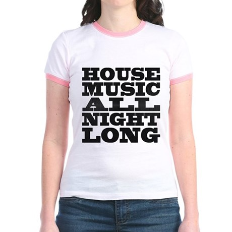 House Music All Night Long Jr Ringer T-Shirt