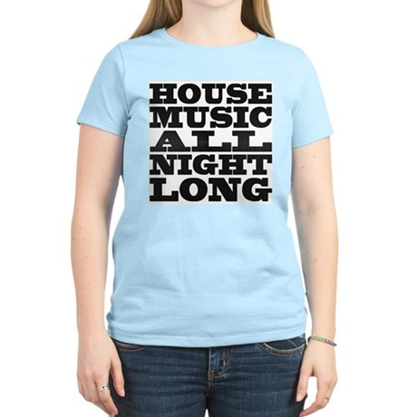 House Music All Night Long Womens Light T-Shirt