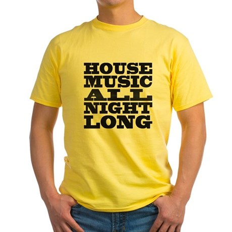 House Music All Night Long Yellow T-Shirt