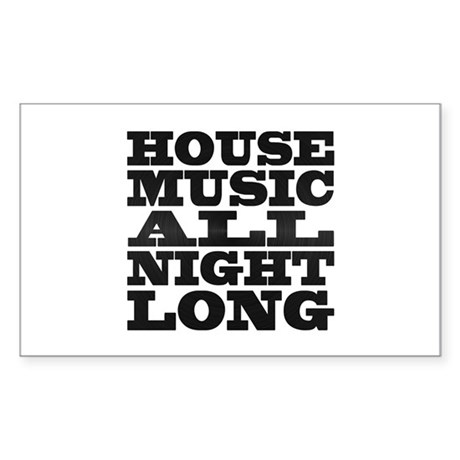 House Music All Night Long Rectangle Sticker