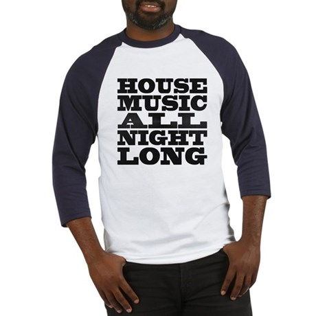 House Music All Night Long Baseball Jersey