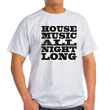 House Music All Night Long Light T-Shirt