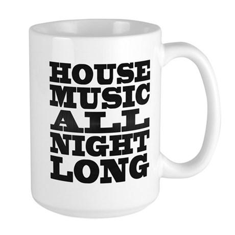 House Music All Night Long Large Mug