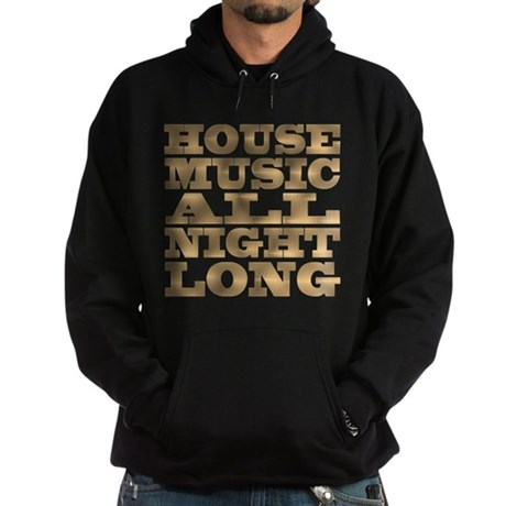 House Music All Night Long Dark Hoodie
