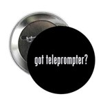 "got teleprompter? 2.25"" Button (10 pack)"