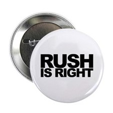 """Rush is Right 2.25"""" Button"""