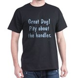 Pity About the Handler T-Shirt