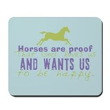 Horses Are Proof Mousepad