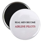 Real Men Become Airline Pilots Magnet