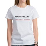 Real Men Become Aeronautical Engineers Tee