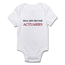 Real Men Become Actuaries Infant Bodysuit