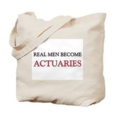 Real Men Become Actuaries Tote Bag