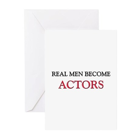 Real Men Become Actors Greeting Cards (Pk of 10)