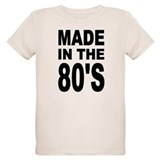 'Made in the 80's'  T-Shirt
