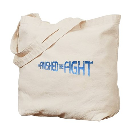 I've Finished The Fight Tote Bag
