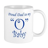 "Proud Dad to my ""O"" baby Small Mug"