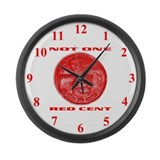 NOT ONE RED CENT Large Wall Clock