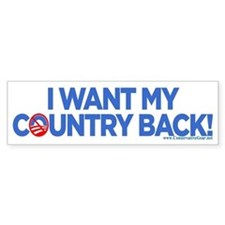 I Want My Country Back Bumper Bumper Sticker