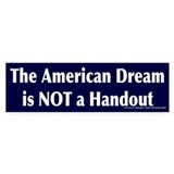 American Dream Not A Handout Bumper Car Sticker
