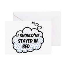 'Should've Stayed In Bed' Greeting Card